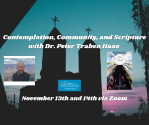 Contemplation, Community, and Scripture with Dr. Peter Traben Haas Online @ Online Via Zoom