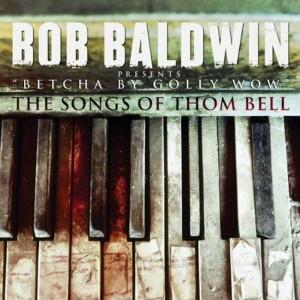 Bob Baldwin - Betcha By Golly Wow