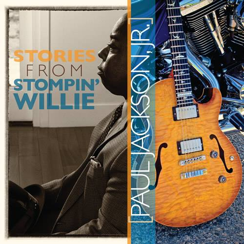 Paul Jackson Jr - Stories From Stompin Willie - M&P Prod. - 2016