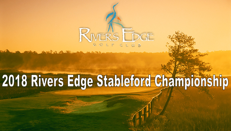 2018 Rivers Edge Stableford Championship
