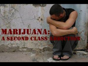 marijuana a second class addiction