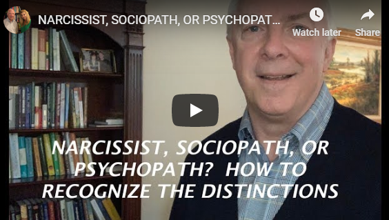 NARCISSIST, SOCIOPATH, OR PSYCHOPATH? HOW TO RECOGNIZE THE DISTINCTIONS