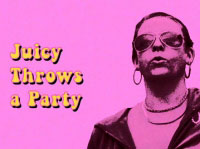 Juicy Throws a Party