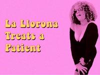 La Llorona Treats a Patient