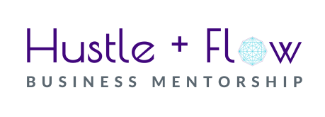 Hustle and Flow Business Mentorship