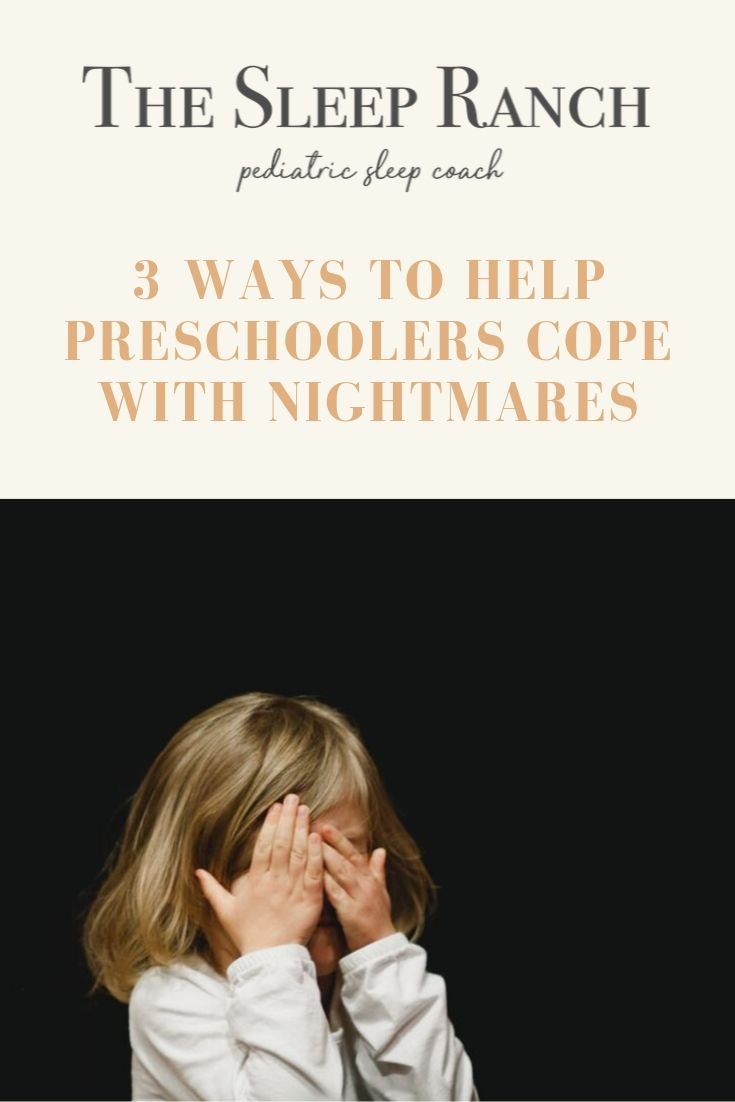 "preschooler aged child covering face against black background with The Sleep Ranch logo and text ""3 Ways to Help Preschoolers Cope with Nightmares"""