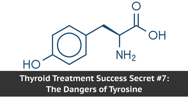 Dangers of Tyrosine - Thyroid Treatment Success Secret | Total Health Center VB