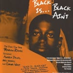 Marlon Riggs Poster for Black is Black aint