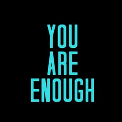 Image of text that says You Are Enough