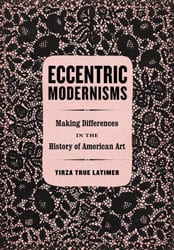 book jacket for Eccentric Modernisms by Tirza Latimer