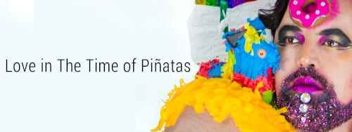 Love in the time of Pinatas