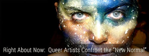 Right About Now: Queer Artists Confront the New Normal event link