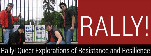 Rally Queer Explorations of Resistance and Resilience Event Link