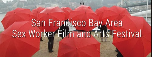San Francisco Bay Area Sex Worker Film Festival Link to event page.