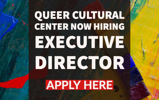 Image of splattered pain text says: Queer Cultural Center Now Hiring Executive Director Apply Here
