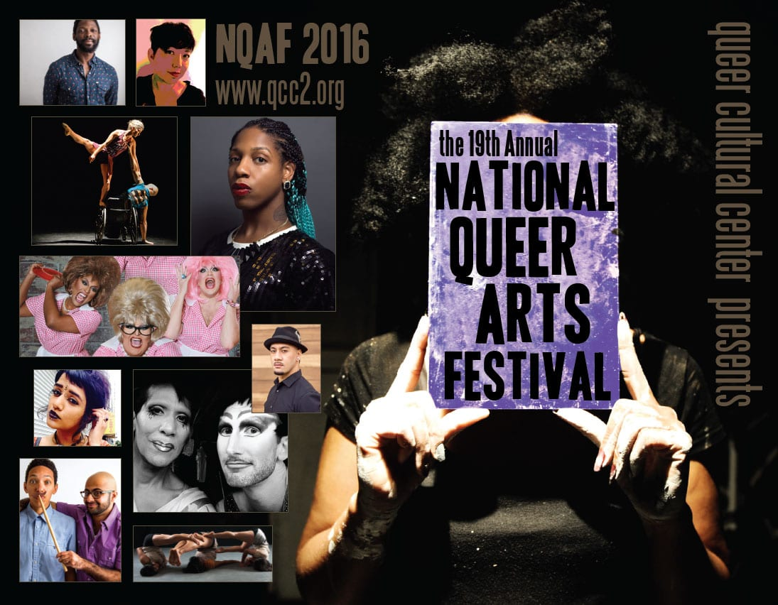 Grid of queer people of color text says NQAF 2016 The 19th Annual National Queer Arts Festival