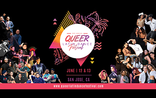 Colorful text Queer Latin Dance Festival in June 12 and 13, San Jose, CA with many dancers forming a triangle on the side