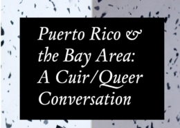 Speckled halftone background text says Puerto Rico and the Bay Area: A Cuir / Queer Conversation