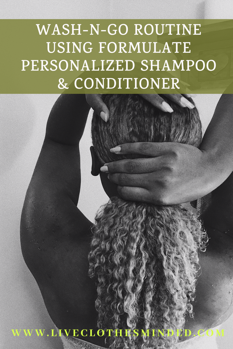 wash-n-go routine-formulate-personalized shampoo and conditioner-natural hair-curly hair