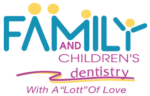 Family and Children's Dentistry