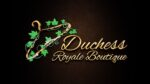 Duchess Royale Boutique