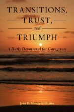 Transitions, Trust and Triumph