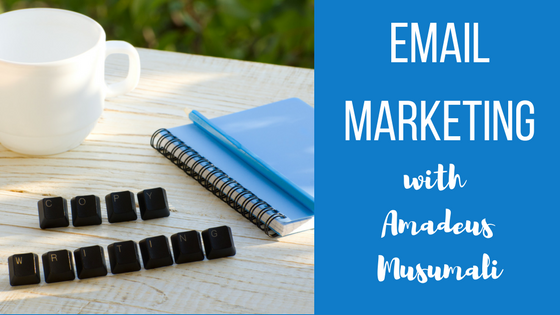 Email Marketing with Copywriter Amadeus Musumali