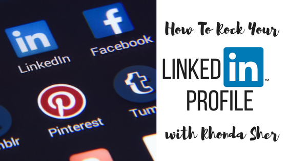 How To Rock Your LinkedIn Profile With Rhonda Sher