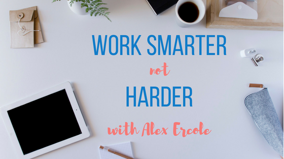 Episode #4: Work Smarter, Not Harder with Alex Ercole