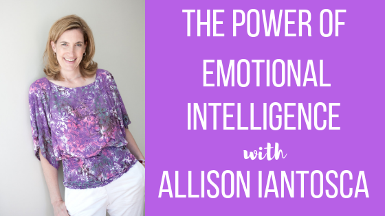 Episode #26: The Power of Emotional Intelligence with Allison Iantosca