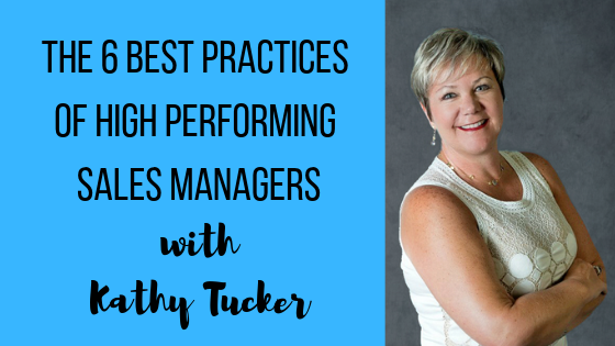 Episode #38: The 6 Best Practices of High Performing Sales Managers