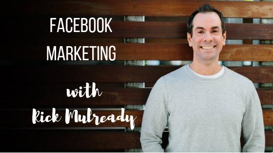 Episode #40: Facebook Marketing with Rick Mulready