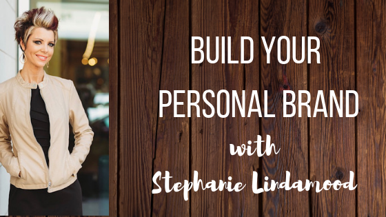 Episode #49: Build Your Personal Brand with Stephanie Lindamood