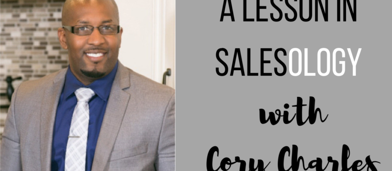 Episode #52 A Lesson in SalesOlogy with Cory Charles