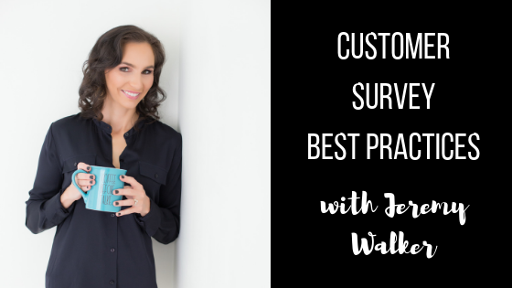 Episode #51: Customer Survey Best Practices with Jeremy Walker