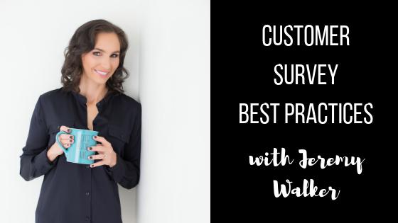 Episode #51: Customer Survey Best Practices with Jeremy Walker