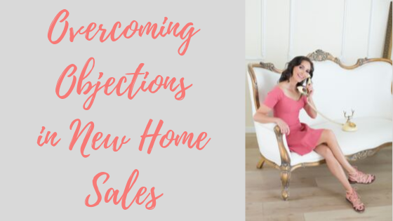 Episode #59: Overcoming Objections in New Home Sales