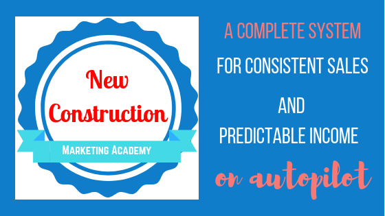 New Construction Marketing Academy Open Enrollment Now Through October 29th!