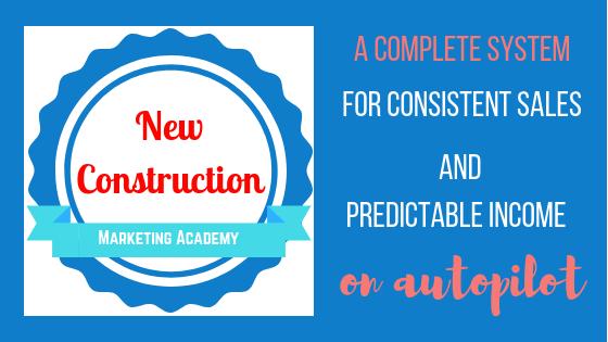 New Construction Marketing Academy Open Enrollment Now Through October 29th!