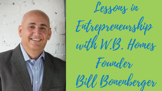 Episode #63: Lessons in Entrepreneurship with WB Homes Founder and CEO Bill Bonenberger