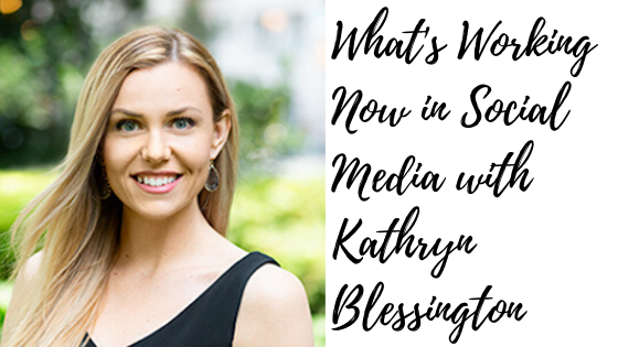 Episode #68: What's Working Now in Social Media with Kathryn Blessington