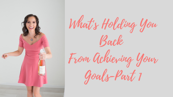 Episode # 74: What's Holding You Back From Achieving Your Goals-Part 1