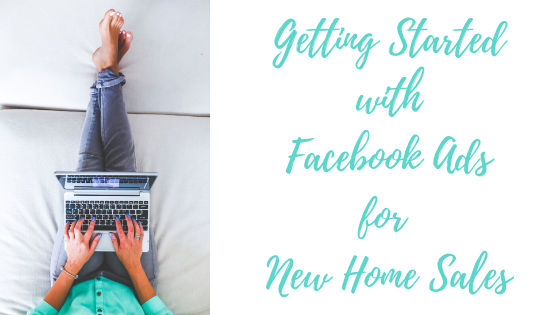 Episode #81: Getting Started with Facebook Ads for New Home Sales