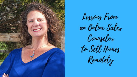 Episode #89: Lessons From an Online Sales Counselor to Sell Homes Remotely