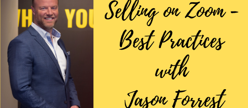 Episode #97: Selling on Zoom – Best Practices with Jason Forrest