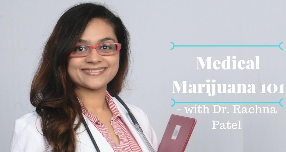 Medical Marijuana 101 with Dr Patel