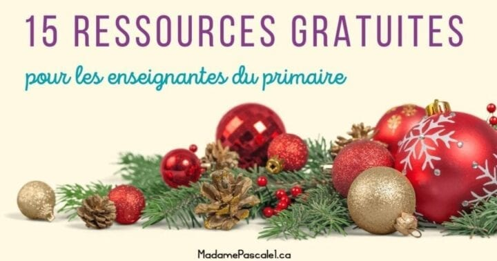 15 ressources gratuites pour Noël pour les enseignantes du primaire - 15 free Christmas resources for french teacher or immersion teacher k-6