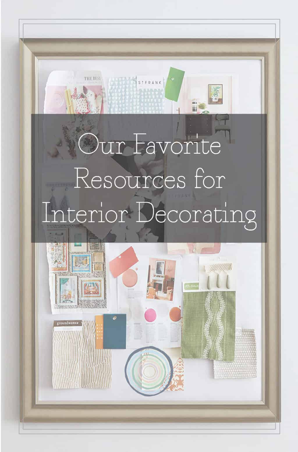 Our Favorite Resources for Interior Decorating