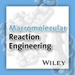 Macromolecular Reaction Engineering