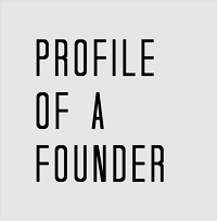 Profile of a founder